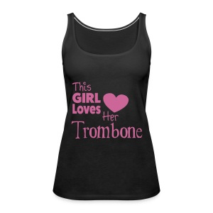 This Girl Loves Her Tombone,  Tank Top - Women's Premium Tank Top