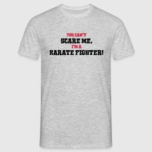 karate fighter cant scare me - Men's T-Shirt