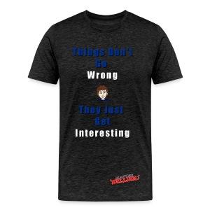 Things Don't Go Wrong T - Men's Premium T-Shirt
