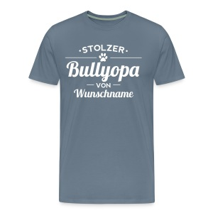 Stolzer Bullyopa Wunschname - Männer Premium T-Shirt - Männer Premium T-Shirt
