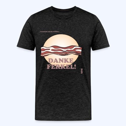 Danke Ferkel Bacon - Männer Premium T-Shirt