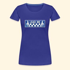 Lead me - Frauen Premium T-Shirt