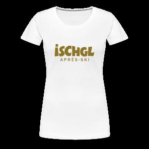 Ischgl Après-Ski Gold S-3XL T-Shirt - Frauen Premium T-Shirt