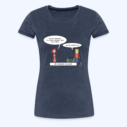 Bei Messies zuhause - Frauen Premium T-Shirt