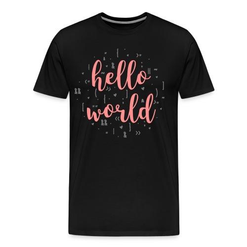 Hello World - 2 colors - Men's Premium T-Shirt