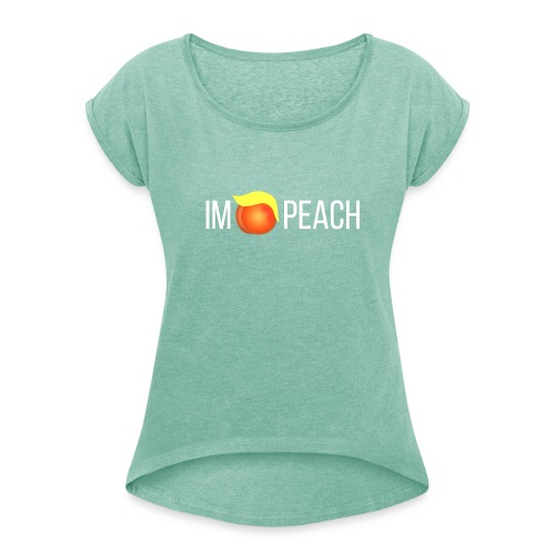 IMPEACH / Roll Sleeve T - Women's T-shirt with rolled up sleeves
