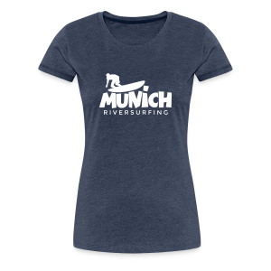 Munich Riversurfing S-3XL T-Shirt - Frauen Premium T-Shirt
