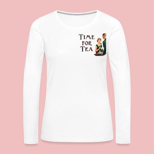 Time For Tea Women's Premium Longsleeve Shirt - Women's Premium Longsleeve Shirt