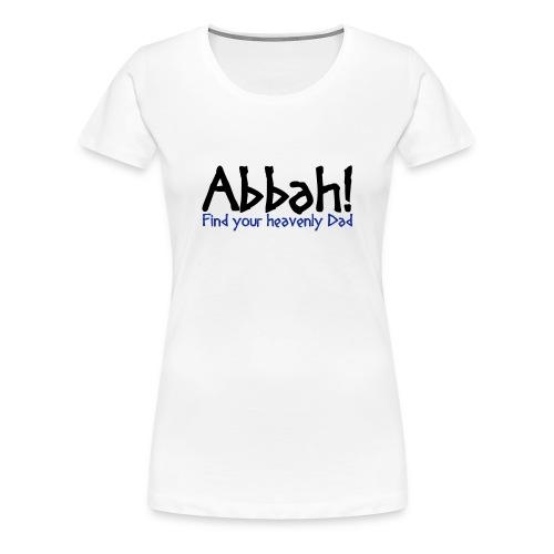 Abbahschriftzug Front - Woman T-Shirt - Frauen Premium T-Shirt