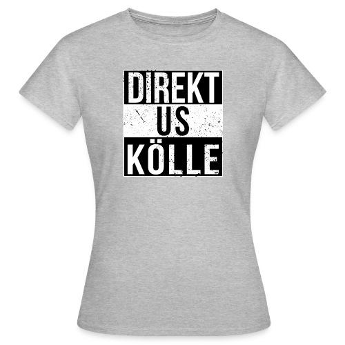 Direkt us Kölle - Frauen - Frauen T-Shirt