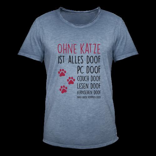 Ohne Katze ist alles doof - Männer Vintage T-Shirt