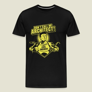 Männer Premium T-Shirt - Don't call a civil engineer architect. Never ever