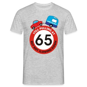 Still pulling at 65 - Men's T-Shirt