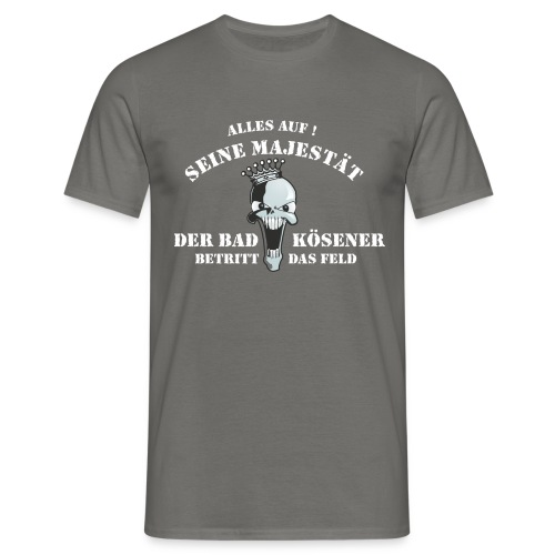Seine Majestät Shirt - Männer T-Shirt