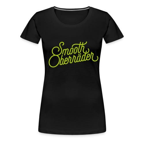 Smooth Oberräder Women - Frauen Premium T-Shirt