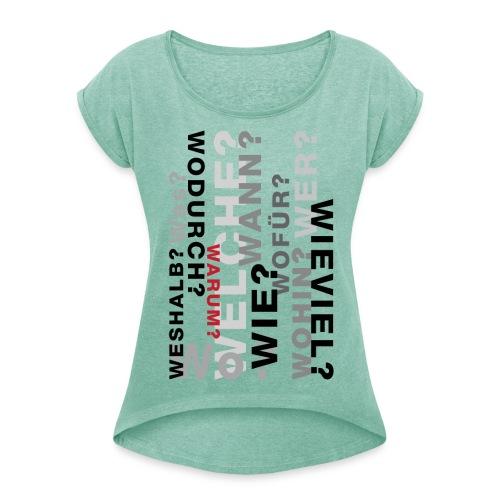 FRAGEN IM RAUM - Frauen T-Shirt mit gerollten Ärmeln