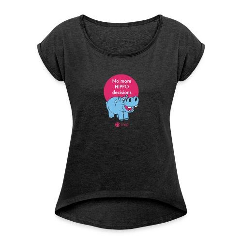 No more HIPPO Decisions- Women's - T-shirt med upprullade ärmar dam