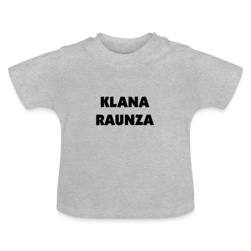Klana Raunza - Baby T-Shirt