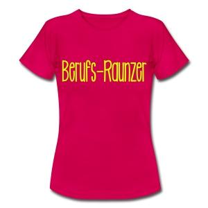 Berufsraunzer - Frauen T-Shirt