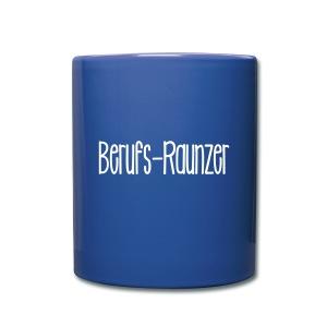 Berufsraunzer - Tasse einfarbig