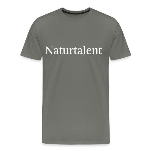 Naturtalent - T-Shirt - Männer Premium T-Shirt