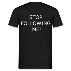 Stop following... - Men's T-Shirt