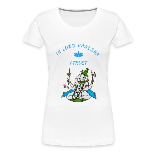 In Lord Ganesha we trust  - Frauen Premium T-Shirt