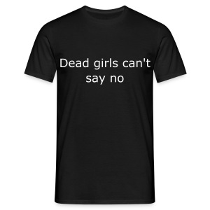 Dead girls... - Men's T-Shirt