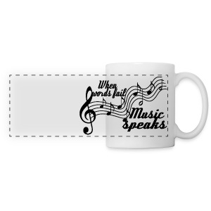 When words fail music speaks - Panoramic Mug