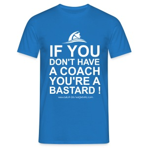 T-shirt Homme If you don't have a coach - T-shirt Homme