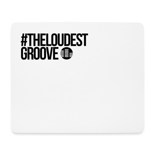 Mauspad #theloudestgroove - Mousepad (Querformat)
