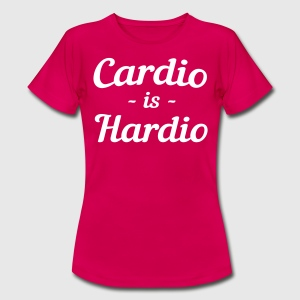 Cardio is Hardio T-Shirts - Women's T-Shirt