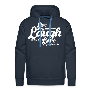 Live every moment Laugh every day Love beyond words - Men's Premium Hoodie