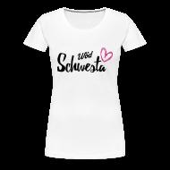 T-Shirts ~ Frauen Premium T-Shirt ~ Wöd Schwesta
