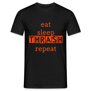 EAT SLEEP THRASH REPEAT - Men's T-Shirt