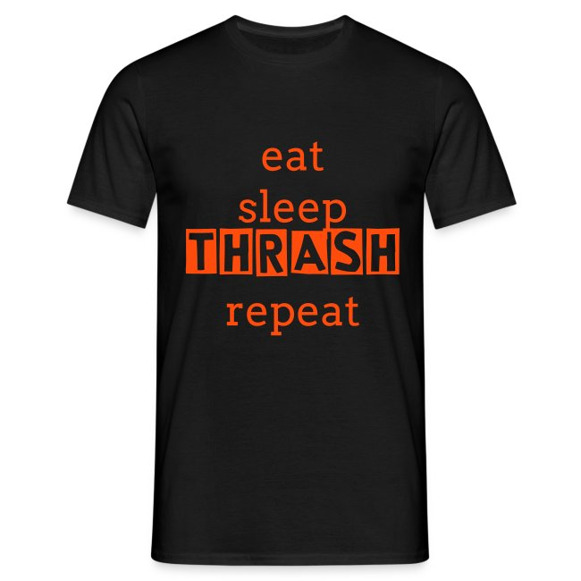 EAT SLEEP THRASH REPEAT