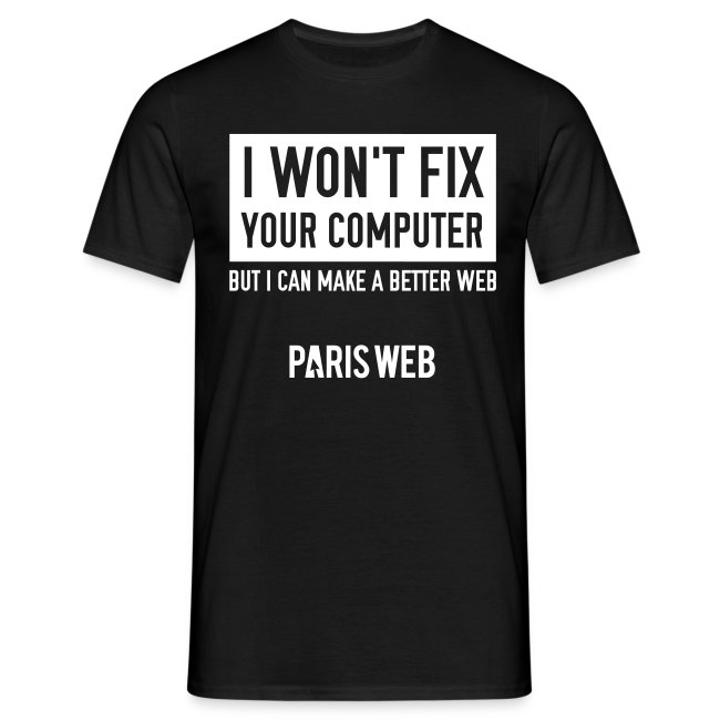 I won't fix your computer - Tshirt Homme