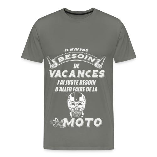 T-shirt moto pas besoin de vacances - T-shirt Premium Homme