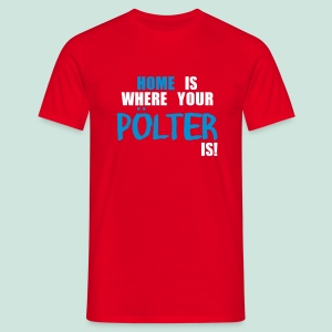 Home is ... Pölter - Männer T-Shirt