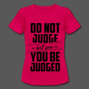 Do not judge - Frauen T-Shirt