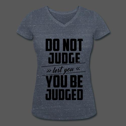 Do not judge - Frauen Bio-T-Shirt mit V-Ausschnitt von Stanley & Stella