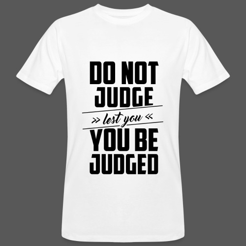 Do not judge - Männer Bio-T-Shirt