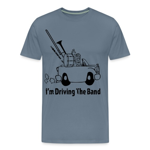 I'm Driving The Band  - Men's Premium T-Shirt