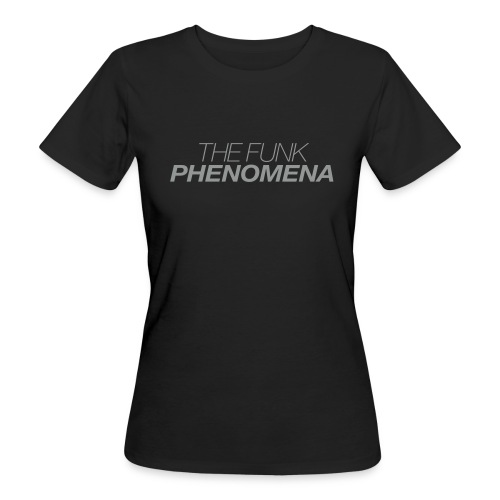 THE FUNK PHENOMENA - WOMAN - Frauen Bio-T-Shirt