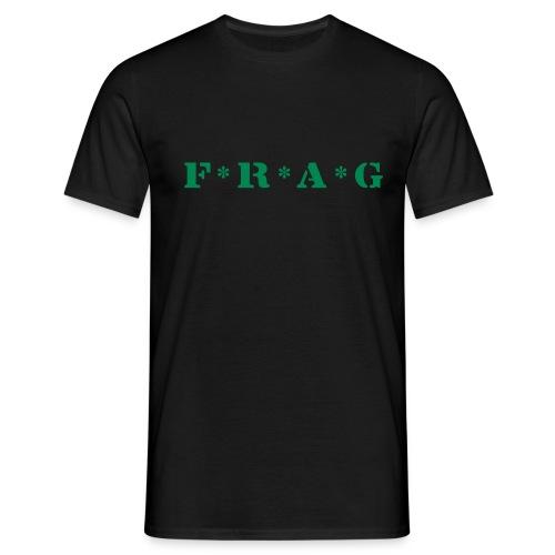 F*R*A*G - Männer T-Shirt