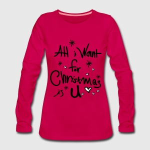 all i want for Xmas is u Women's Premium Long slee - Women's Premium Longsleeve Shirt