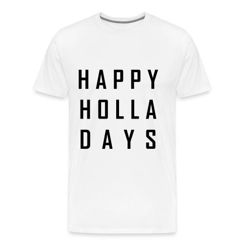 Happy Holla Days - Männer Premium T-Shirt