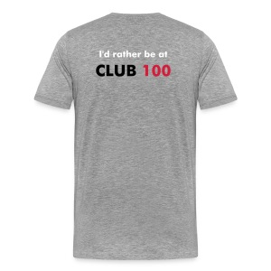 I'd Rather Be At Club 100 - Men's Premium T-Shirt