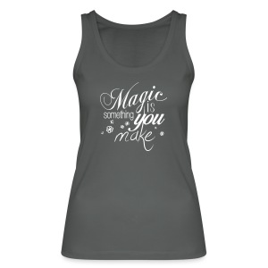 Girls Tank Top | anthrazit/white | Magic is something you make - Frauen Bio Tank Top von Stanley & Stella