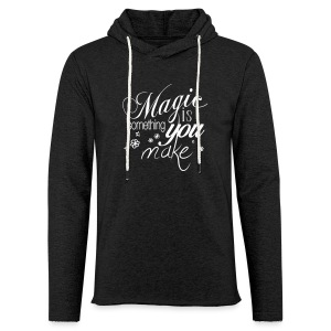 Unisex Sweatshirt Hoody | anthrazit/white | Magic is something you make - Leichtes Kapuzensweatshirt Unisex